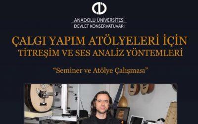 Çalgı Yapım Atölyeleri için Titreşim ve Ses Analiz Yöntemleri – Anadolu Üniversitesi Devlet Konservatuvarı