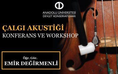 Keman Yapımında Kullanılan Titreşim ve Akustik Analizler – Anadolu Üniversitesi Devlet Konservatuvarı